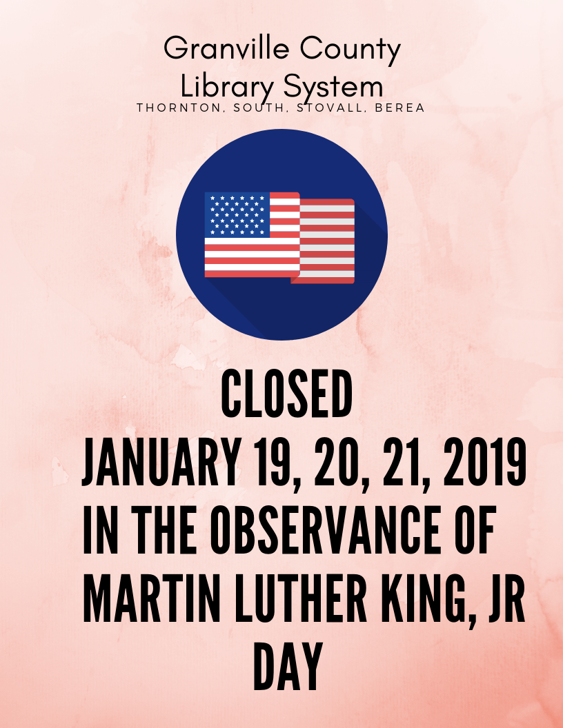 Granville County Library Systems Closed-MLK Jr Observance Day